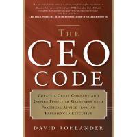 【预订】The CEO Code: Create a Great Company and Inspire People to Greatness with Practical Advice from