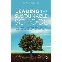 【预订】Leading the Sustainable School: Distributing Leadership to Inspire School Improvement