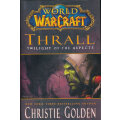 World of Warcraft: Thrall: Twilight of the Aspects 魔兽世界官方小说:萨尔:暮光之刻9781416550884