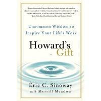 【预订】Howard's Gift: Uncommon Wisdom to Inspire Your Life's Work